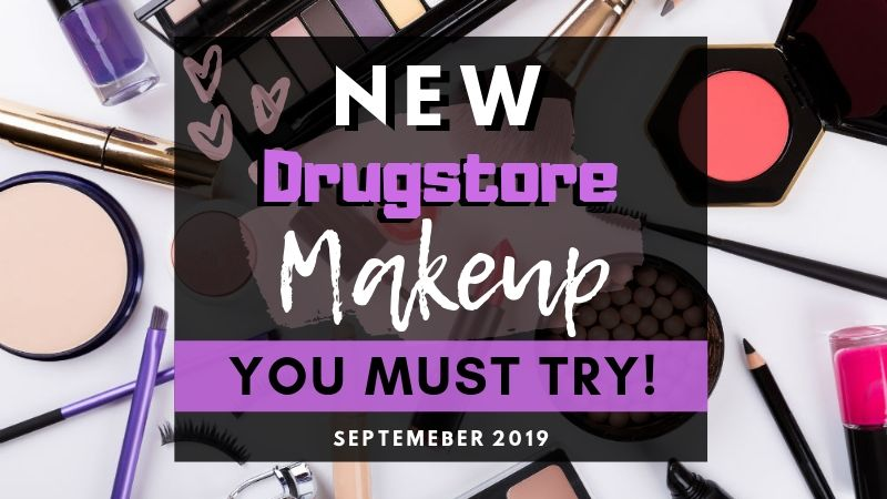 New Drugstore Makeup To Try September 2019