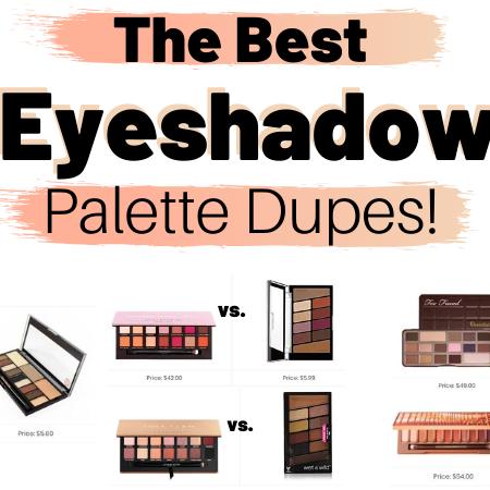 Best Eyeshadow Palette Makeup Dupes!