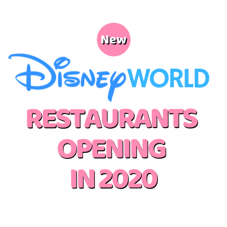 New Disney World Restaurants Opening in 2020